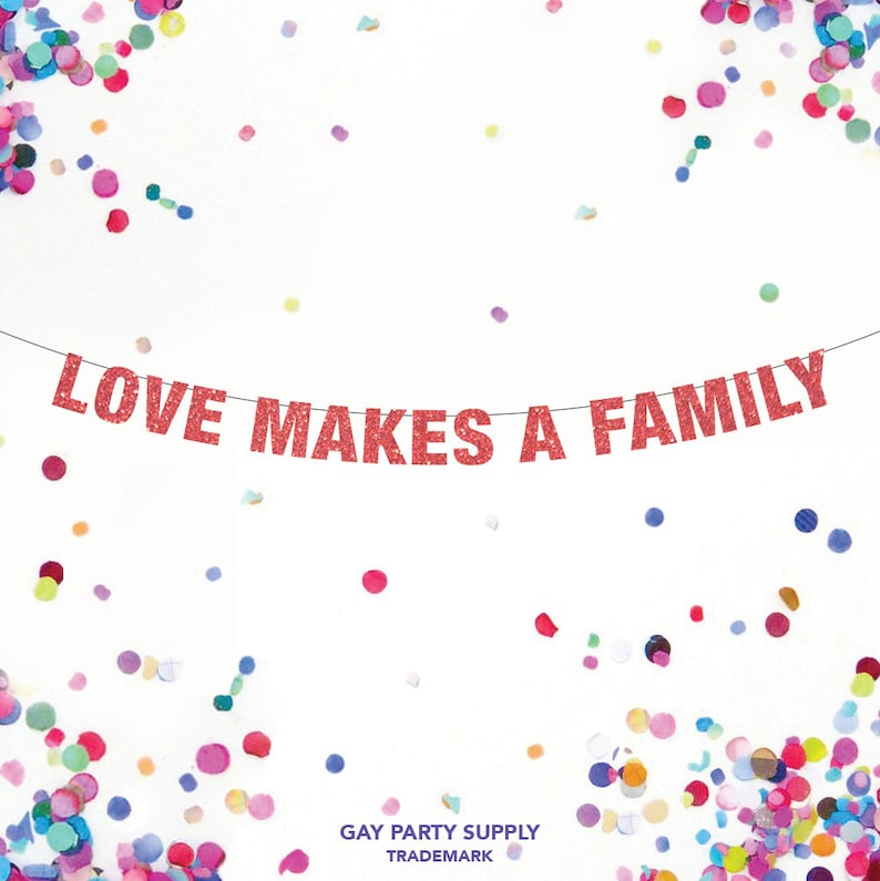 Love Makes A Family Banner Gay Baby Shower Gay Adoption image 0