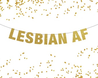 Lesbian AF Banner, Lesbian Banner, Lesbian Bachelorette Party, Lesbian Wedding Decor, Lesbian Pride Banner