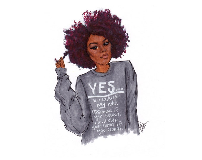 Hands off, Simple Fashion Illustration print, Natural Hair, Real Hair Don't Touch