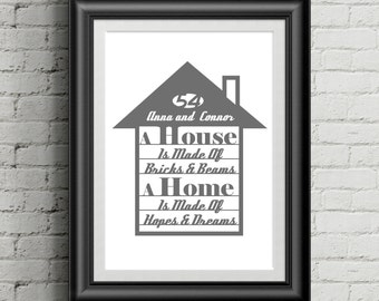 Home Quote Print  - 'A House Is Made Of Bricks and Beams, A Home Is Made Of Hopes and Dreams' With personalised House number and names