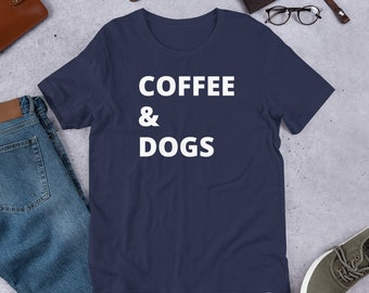 Coffee and Dogs Short-Sleeve Unisex T-Shirt