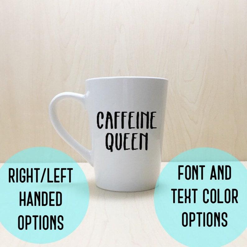 Caffeine Queen Mug  Caffeine Addict Mug  Caffeine Lover Mug image 0