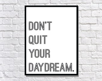 Don't Quit DIGITAL DOWNLOAD matte black and white poster typography print