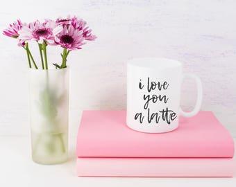Funny Coffee Mugs | I Love You a Latte Mug | Latte Love | Funny Mugs
