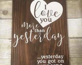 Wood Sign, I Love You More Than Yesterday, Got on My Nerves, Wooden Sign,