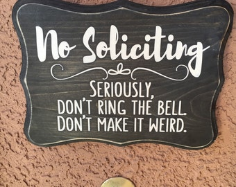 No Soliciting Wood Sign, No Solicitation Wooden Sign, Birthday Gift, Gift for Him, Gift for Her, New Home gift, Realtor gift, 8x11 Christmas