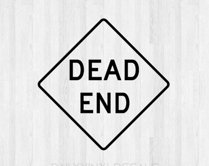 Dead End Decal *Choose Size & Color* Dead End Sticker - Dead End Street Sign Decal Dead End Traffic Sign Decal