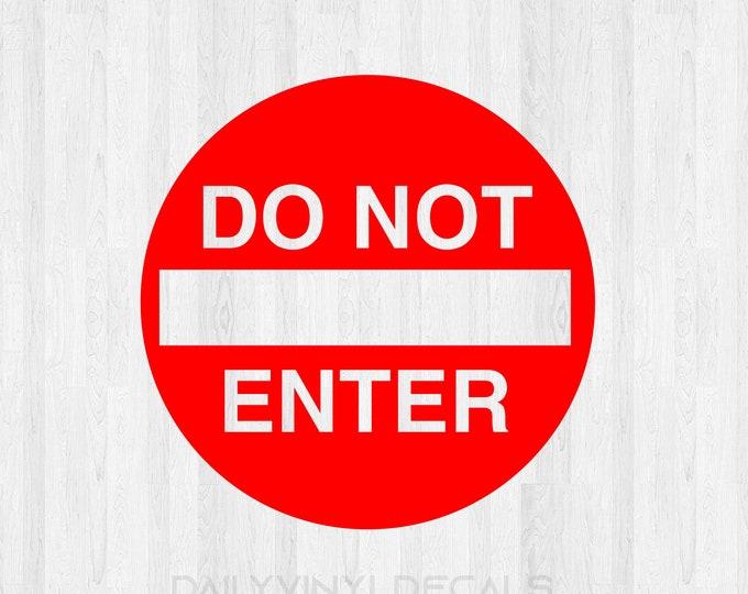 Do Not Enter Decal *Choose Size & Color* Do Not Enter Sticker - Do not enter street sign decal - vinyl sticker vinyl decal