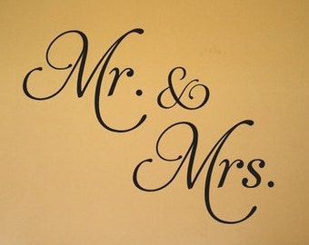 Mr & Mrs Vinyl Decal - Home Decor Vinyl Wall Decals - Mr and Mrs Wall Decor -  Apply to any clean smooth surface! - Bedroom Wall Decor etc
