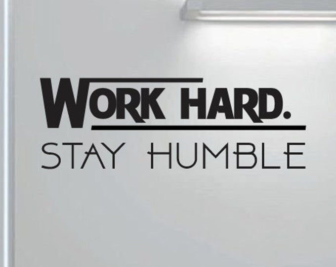 Work Hard Stay Humble Decal Quote *Choose Size & Color* Vinyl Wall Decal Quotes - Lettering Motivational - Home Office Workspace Decor etc