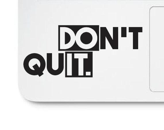 Don't Quit Do It Decal - Don't Quit Sticker Motivational Decal - Do It Decal - Don't Quit Quote Decal - Laptop Decal - Just Do It