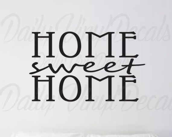 Home Sweet Home Decal - Home Sweet Home Sticker Home Decor Wall Decals - Wall Mural Quotes Sayings Vinyl Wall Art Vinyl Lettering