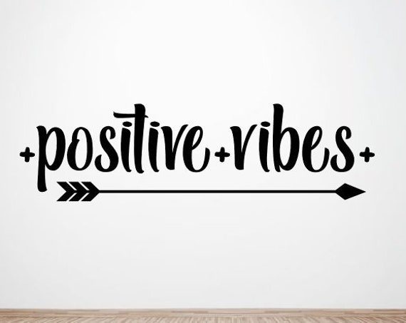 Positive Vibes Decal Positive Vibes Sticker - Positivity Decal Motivational Decor Quotes Vinyl Lettering Arrow Decal