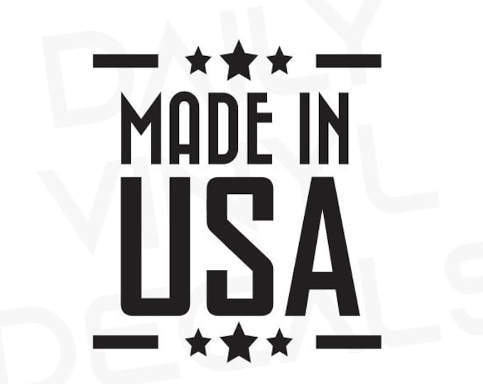 Made In USA Decal *Choose Size & Color* Made in USA Sticker - Made in America Decal America Sticker Stars and Stripes USA Made