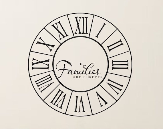 Families Are Forever Decal - Home Decor Vinyl Wall Decals - Clock Style Roman Numerals Family Wall Decal Wall Decor - Family Decal