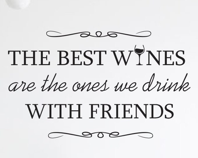 The Best Wines Wall Decal Quote - Home Decor Decals - Vinyl Wall Decals