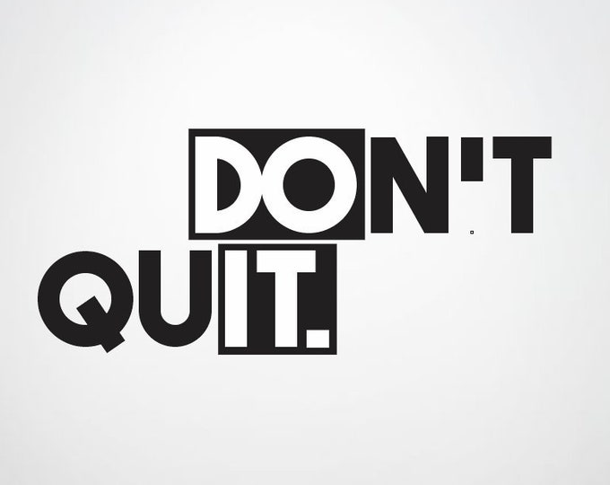 Don't Quit Do It Vinyl Wall Decal - Motivational Decal - Do It Decal - Don't Quit Decal - Don't Quit Sticker - Gym Office Decor Quote