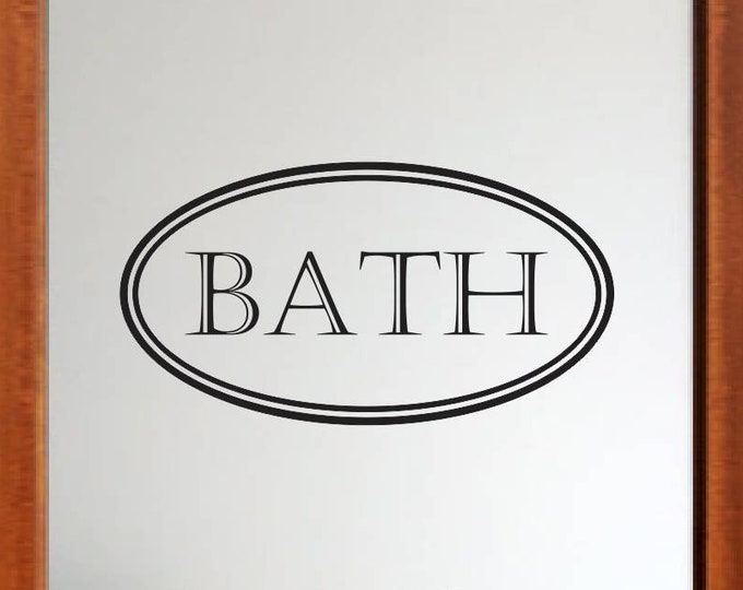 Oval Bath Vinyl Decal - Bathroom Door Decal - Vinyl Wall Decals Bath Sign - Vinyl Lettering Letters Window Door Decal etc.