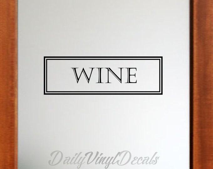 Wine Sticker - Wine Decal - Wine Room Vinyl Decal Wine Room Vinyl Sticker - Vinyl Lettering Text Window Wine Door Decal etc