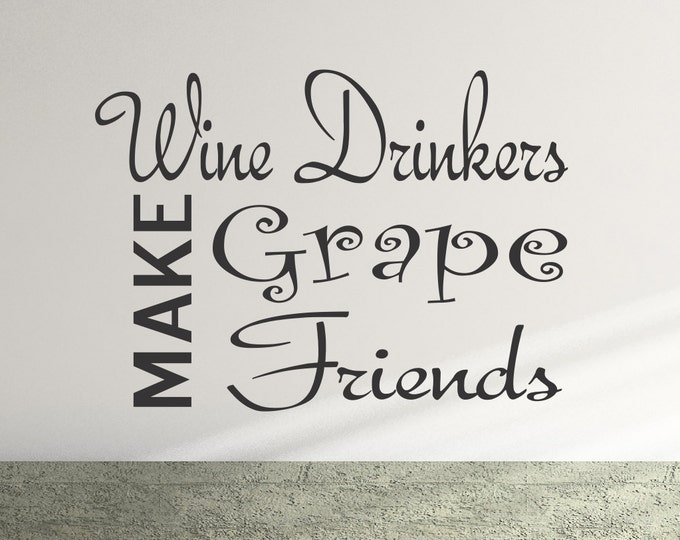 """Wine Quote Decal """"Wine Drinkers Make Grape Friends"""" Wine Sticker Home Decor Decals Vinyl Quotes Wine Quote Sticker Winery Wine Bar Decor"""