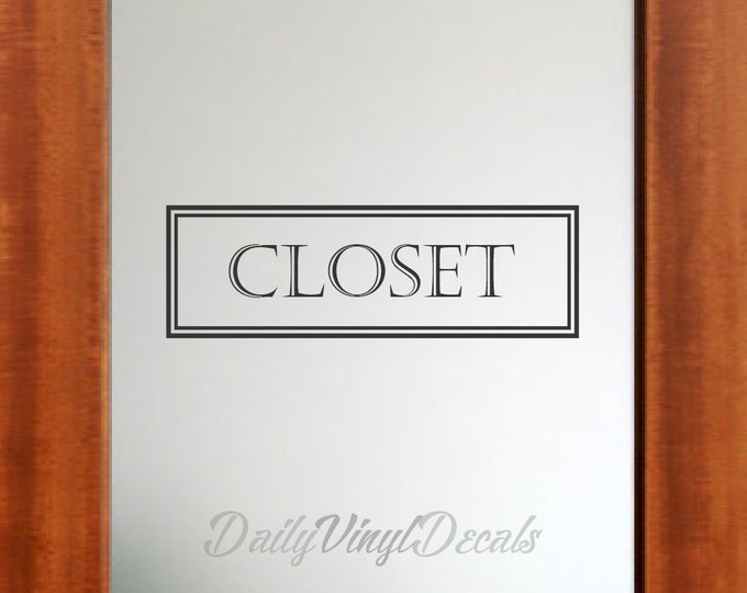 Closet Decal Closet Door Decal - Closet Door Sign - Closet Sign - Vinyl Lettering Text Window Door Vinyl Decal etc.