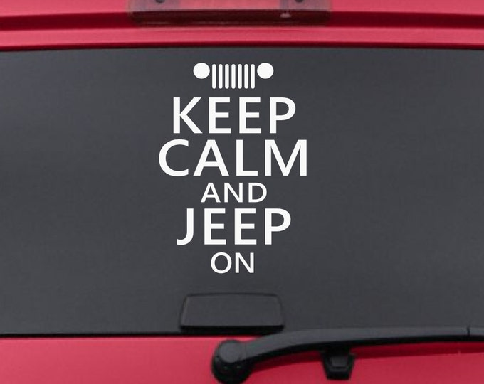 Keep Calm and Jeep On Decal *Choose Size & Color* Chive Quote Vinyl Sticker - Keep Calm Sticker - Keep Calm Decals - Jeep Decal Jeep Sticker