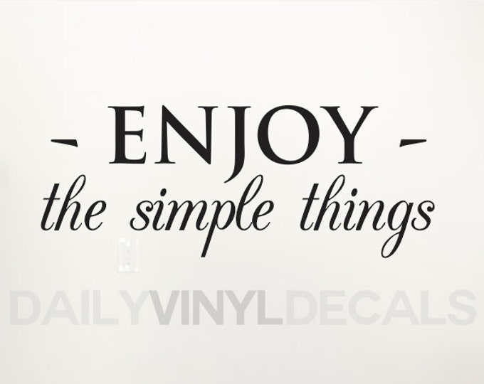 Enjoy the simple things Sticker - Positive wall deca Quote - Vinyl Wall Art *Choose Size & Color* Positive Motivational Home Decor
