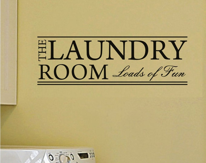 The Laundry Room Wall Decal *Choose Size & Color* The Laundry Room Loads of Fun Vinyl Wall Decal - Home Decor Wall Decor
