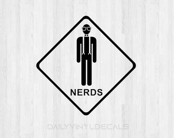 Nerds Decal Sign *Choose Size & Color* Nerds Decal Sign - Nerds Sign Funny Decal Goofy Decal Wall Decal Car Decal etc