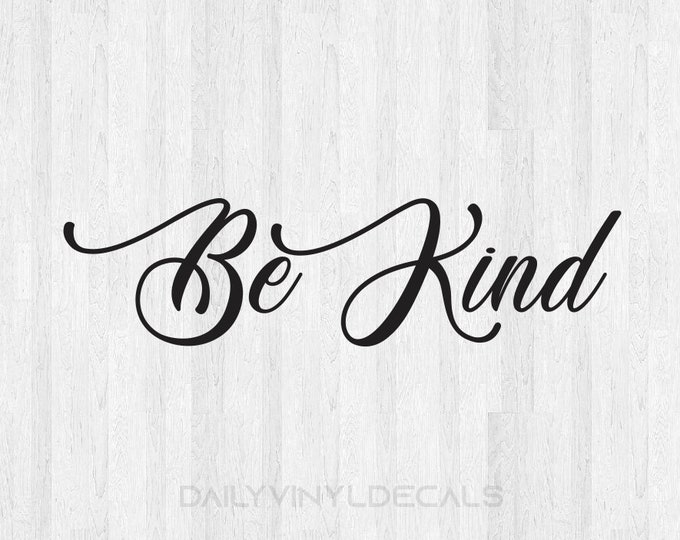 Be Kind Decal Be Kind Sticker - Be Nice Vinyl Decal - Car Laptop Yeti Tumbler Decal etc Cursive Scripture Calligraphy Lettering Decal