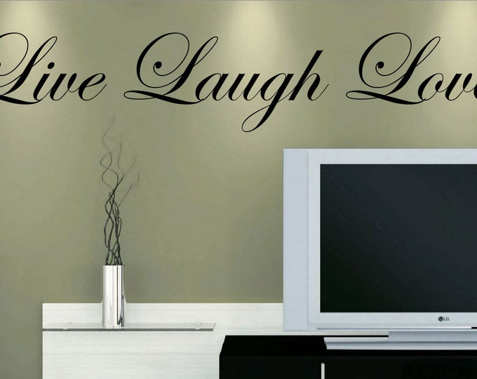 Live Laugh Love Vinyl Wall Decal *Customize Size & Color* Home Decor Vinyl Wall Quotes Stickers Decals - Removable Wall Decals