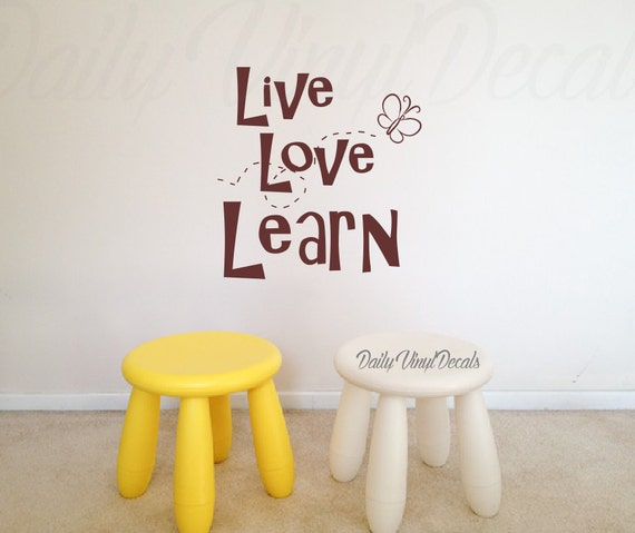 Live Love Learn Wall Decal Decor *Choose size & color* Life Quote Vinyl Wall Decal - Fun Wall Art - Kids Room Home Decor Butterfly