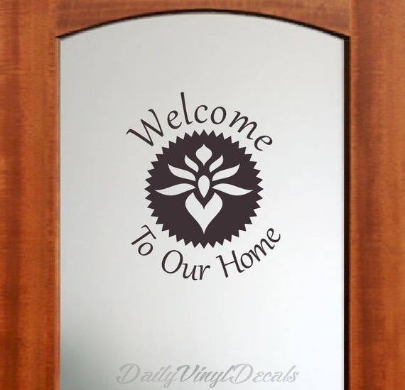 Welcome To Our Home Vinyl Decal *Choose Size & Color* Welcome to our home decal - Entrance Doorway Welcome Sign - Welcome Decal Floral Crest