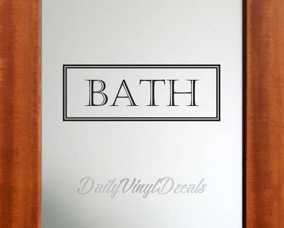 Bath Vinyl Decal - Bathroom Door Decal - Vinyl Wall Decals Bath Sign - Vinyl Lettering Letters Window Door Decal etc.