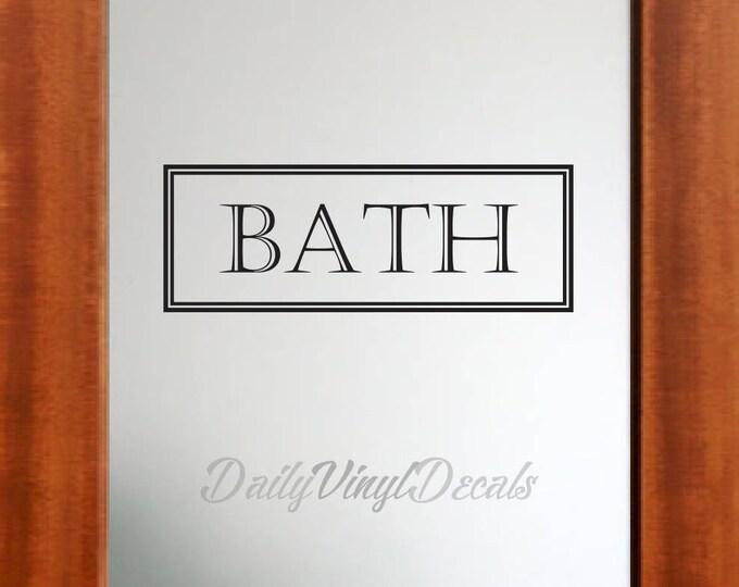 Bath Vinyl Decal - Bathroom Door Decal - Vinyl Wall Decals Bath Sign - Vinyl Lettering Letters Window Door Decal etc.