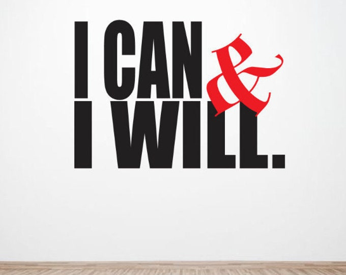 I can and I will Decal Motivation Wall Decal - Motivational Quotes - Leadership Quotes Vinyl Wall Decals - I can I will Decal - Motivate