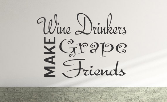"Wine Quote Decal ""Wine Drinkers Make Grape Friends"" - Home Decor Decals - Vinyl Sticker Quotes - Custom Wall Decal Design - Drink Wine"