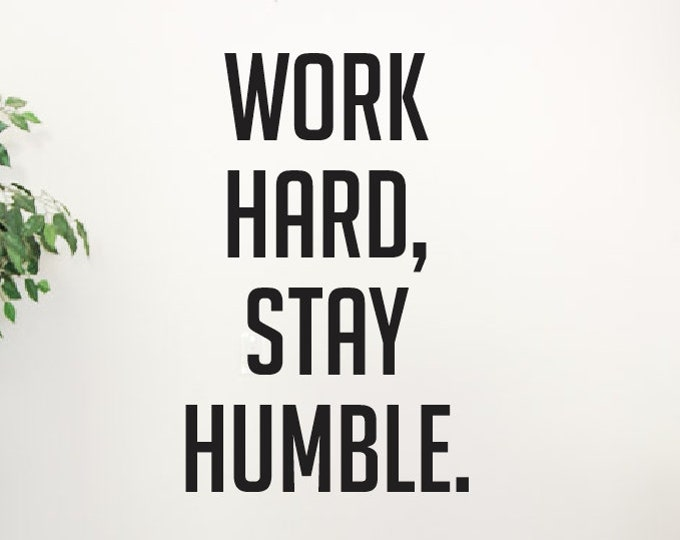 Work Hard Stay Humble Decal - Vinyl Wall Decal Quotes - Motivational Quotes - Home Office Workspace Decor etc - Vinyl Wall Lettering