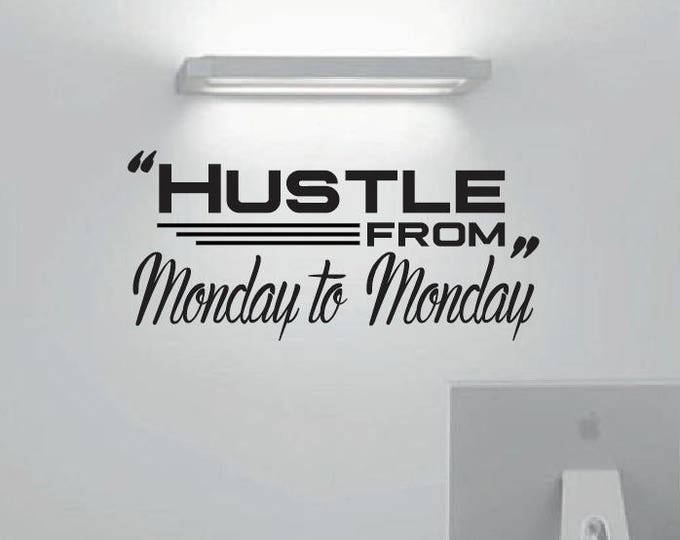 Hustle from Monday to Monday Decal - Motivational Quote *Choose Size & Color* Gary V Hustle Quote Hard Work Motivational Wall Decal