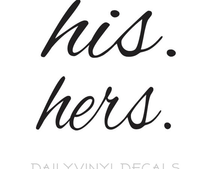 his / hers vinyl decals - Set of 2 Decals *Choose Size & Color* his. and hers. vinyl stickers - all lowercase lettering - Wedding Decor Etc.