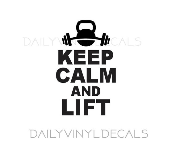 Keep Calm and Lift Decal *Choose size & color* Keep Calm and Chive On Sticker - Keep Calm Decal - Kettlebell Decals Fitness Decal