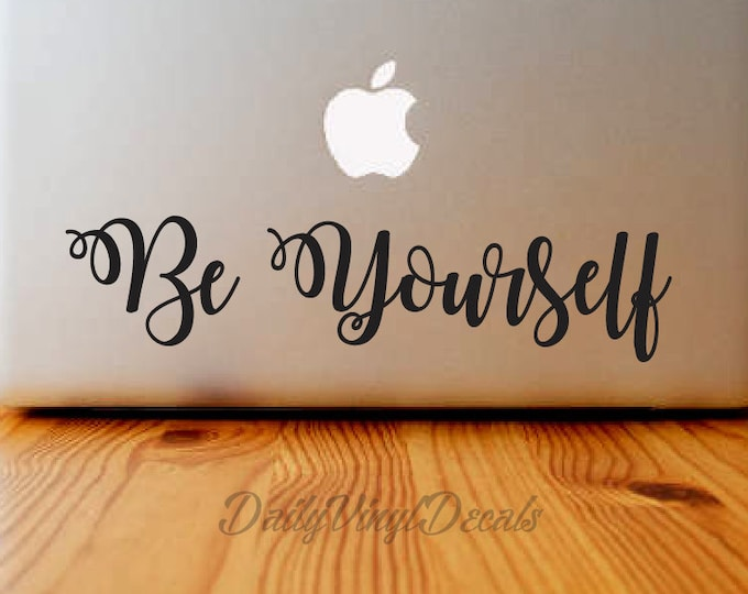 Be Yourself Vinyl Decal - Macbook Decal - Laptop Sticker *Choose Size & Color* Be Yorself Vinyl Car Decal - Vinyl Skins Lettering Decal