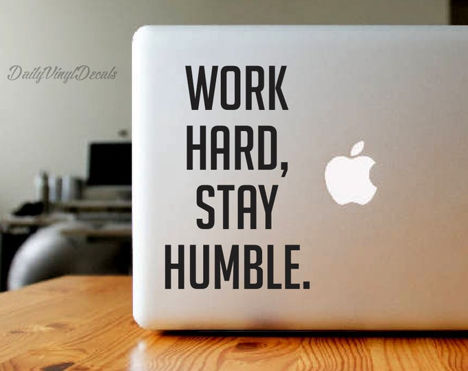 Work Hard Stay Humble Decal - Laptop Decal - Motivational Quotes - Home Office Workspace Decor etc - Car Truck Laptop MacBook Decal etc