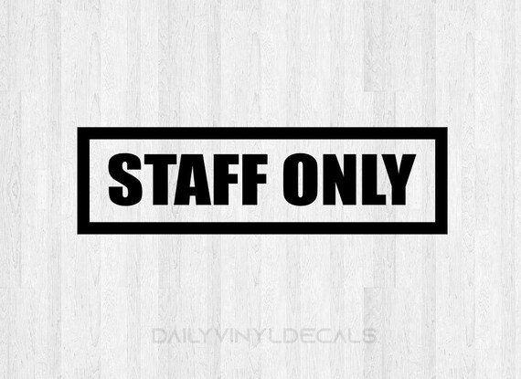 Staff Only Decal Staff Only Sticker - Staff Only Sign Decal Storefront Decal Door Sign Wall Decal Window Decal - Business Decal Store Sign