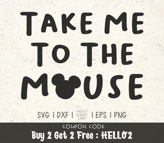 Take Me To The Mouse Svg Disney Mickey Quote Clipart Svg Files Etsy