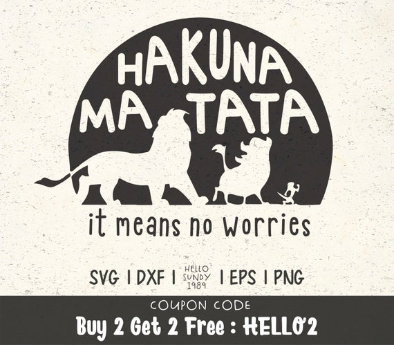 Lions King Hakuna Matata It Means No Worries Disney Quote Etsy
