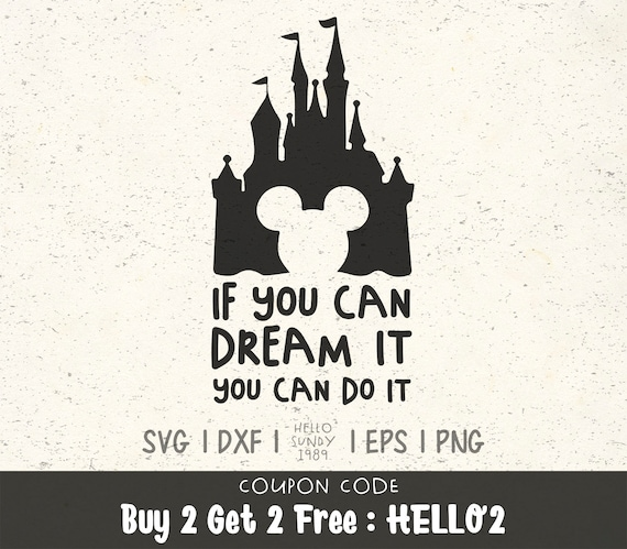 If You Can Dream It You Can Do It Svg Disney Castle Mickey Etsy