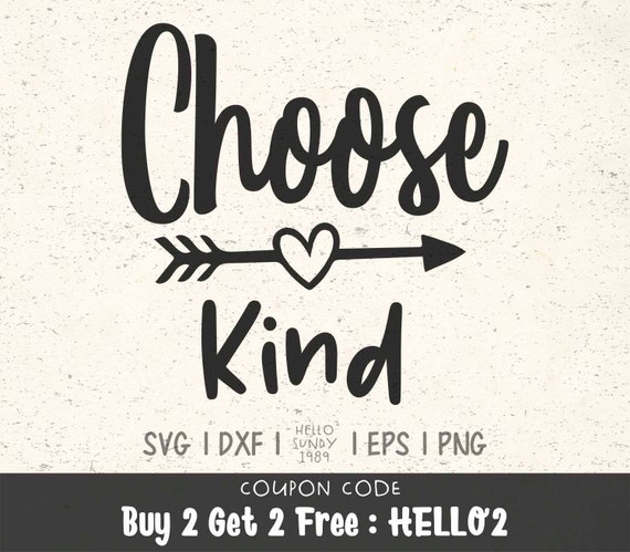 Choose Kind Svg Inspirational Quote Clipart Svg Files For Etsy