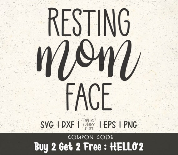Resting Mom Face Svg Sayings Quote Clipart Svg Files For Etsy