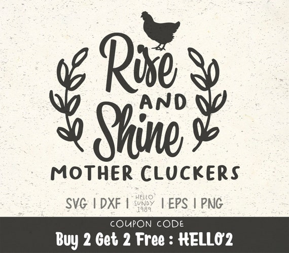 Rise And Shine Mother Cluckers Svg Rooster Funny Farmhouse Etsy